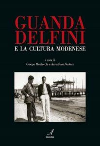 Guanda Delfini e la cultura modenese, Giorgio Montecchi, Modena