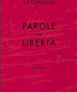 Parole in libertà, Modena