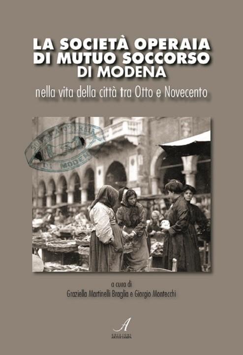 La società operaia di mutuo soccorso di Modena, Modena