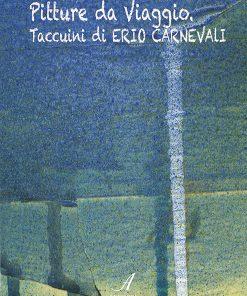 Pitture da viaggio, Erio Carnevali, Modena