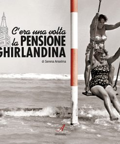 C'era una volta la Pensione Ghirlandina, Edizioni Artestampa